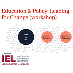 Education & Policy: Leading for Change (workshop). Three circles and IEL logo