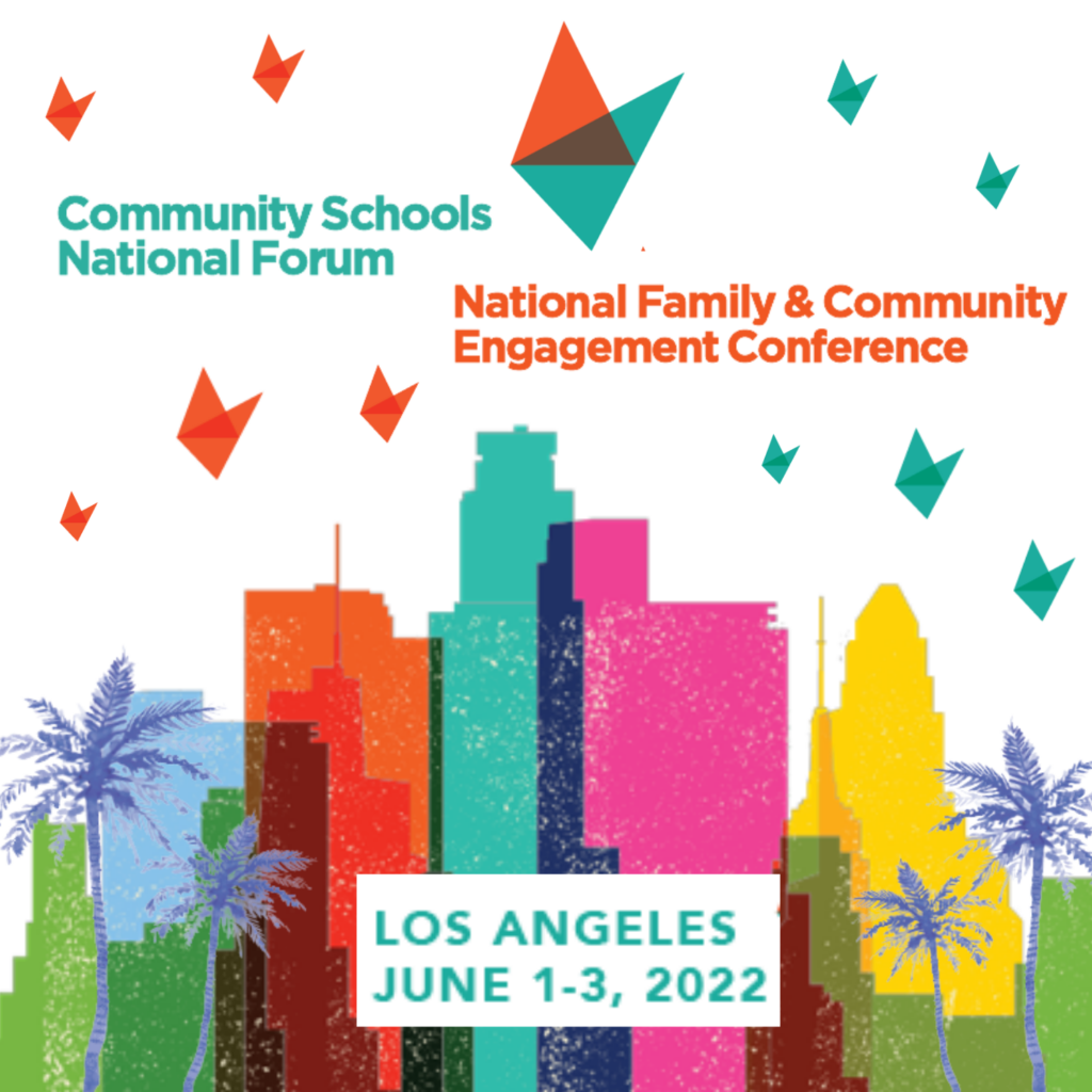 Community Schools National Forum and National Family & Community Engagement Conference: Los Angeles June 1-3, 2022. LA skyline and RUFE birds.